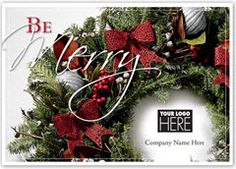 Be Merry Christmas Cards. • Select from a variety of greetings in English or Spanish • Up to 5 lines of personal greeting available for inside imprint • Folding service available. Call office for details • Card Size: 7 7/8 x 5 5/8 • 35 Characters per imprint line • Standard Verse: Greetings of the season and best wishes for the New Year • Prints in black ink only.