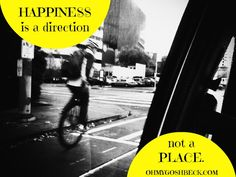 Happiness is a direction, not a place. #quotes #inspiration    See more quotes here: http://www.ohmygoshbeck.com/category/quotes/