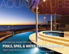 International Award Winning Pools, Spas, and Water Environments IV
