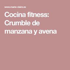 Cocina fitness: Crumble de manzana y avena