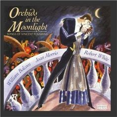 Orchids in the Moonlight.  A collection of Vincent Youmans songs by Bolcom and Morris