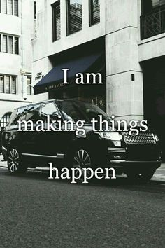 Day 9 - i am making things happen