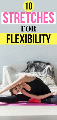 10 Flexibility Stretches for everyone who wants to be more flexible. Here are stretches for lower back pain and much more. Stretching workout for everyone. #streatchingworkout #stretchesforflexibility