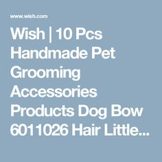 Wish | 10 Pcs Handmade Pet Grooming Accessories Products Dog Bow 6011026 Hair Little Flower Bows For Dogs Charms Gift