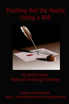 Fleshing Out the Family Using a Will http://www.examiner.com/article/fleshing-out-the-family-using-a-will #NationalGenealogyExaminer #genealogy