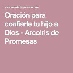 Oración para confiarle tu hijo a Dios - Arcoiris de Promesas