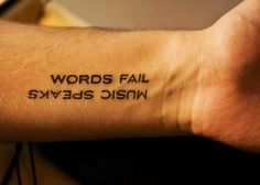 """When words fail, music speaks..."" gonna try get this as an extension of my treble cleft tattoo"