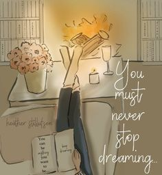 """You must NEVER stop dreaming.you never know where your dreams may take you.💕🌸💕 I am always reminding my daughters """"YOU can BE anything… Girly Quotes, Art Quotes, Motivational Quotes, Life Quotes, Inspirational Quotes, Qoutes, Never Stop Dreaming, Dreaming Of You, Jolie Photo"""