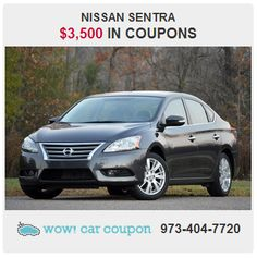 Wow! This #Nissan Sentra is chock full of COUPONS!!! #WowCarCoupon is the only place around that offers coupons worth $3,500!! Check out our site today for some more great offers! www.WowCarCoupon.com