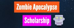 Are your zombie apocalypse survival skills on point? Or are you just really bored right now and want something to do? Check out Unigo's super easy Zombie Apocalypse Scholarship - you could win $2,000! Read on for all of the ~details~ Write a short response outlining your zombie apocalypse survival plan for a chance to win $2,000!  Eligibility  Must be 13 years or older Must be a legal resident of the US or the District of Columbia Must be currently enrolled (or will enroll by Fall 2022) ...