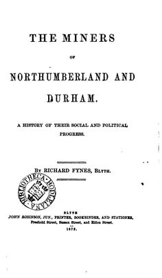 The miners of Northumberland and Durham, a history of their social and political progress