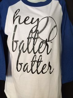 Hey batter batter baseball t shirt
