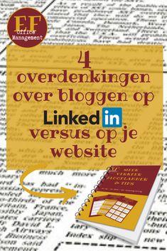 4 overdenkingen over bloggen op LinkedIn versus op je website | EF Office Management Auto Entrepreneur, Website, Marketing, Teamwork, Google, Blogging