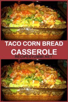Taco Corn Bread Casserole Easy and delicious! Gourmet Recipes, Mexican Food Recipes, New Recipes, Cooking Recipes, Favorite Recipes, Recipies, Fast Recipes, Casserole Taco, Casserole Dishes