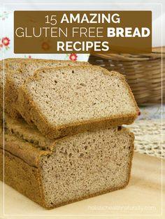 15 Amazing Gluten Free Bread Recipes | holistichealthnaturally.com
