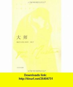 The Master (Chinese Edition) (9787020067114) Colm Toibin , ISBN-10: 7020067115  , ISBN-13: 978-7020067114 ,  , tutorials , pdf , ebook , torrent , downloads , rapidshare , filesonic , hotfile , megaupload , fileserve