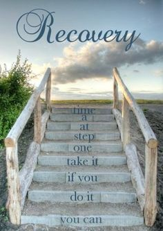 Recovery: You can do it if you take it one step at a time.