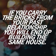 Never carry the bricks from your past relationships http://www.evematch.com/ #Lesbian #Girlsquad #Pretty #hotgirls #Gaygirls #Lesbo Dating #Love