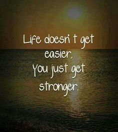 you get stronger life quotes positive quotes inspiring Motivacional Quotes, Life Quotes Love, Quotable Quotes, Great Quotes, Quotes To Live By, Inspirational Quotes, Motivational Monday, Famous Quotes, The Words