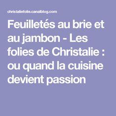 Feuilletés au brie et au jambon - Les folies de Christalie : ou quand la cuisine devient passion