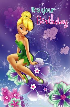 GBP - Disney Fairies Tinkerbell It's Your Birthday Flowers Birthday Card & Garden Disney Birthday Wishes, Happy Birthday Kids, Flower Birthday Cards, Birthday Wishes Quotes, Happy Birthday Pictures, Happy Birthday Messages, Happy Birthday Greetings, It's Your Birthday, Disney Wishes