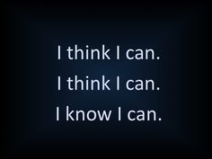 """I think I can. I think I can."" Bog post: 'Simply Said' Blog. - LincolnMalyMarketing.com"