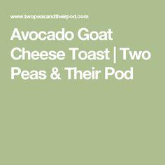 Avocado Goat Cheese Toast | Two Peas & Their Pod