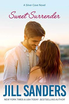 Sweet Surrender (Silver Cove Book 6) by Jill Sanders Good Books, Books To Read, Happy Reading, Album Releases, Book Summaries, Romance Books, Book Review, Books Online, Bestselling Author