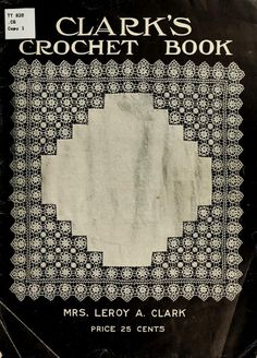 """Clark's Crochet Book"" (1915) - Online Vintage Instruction Book"