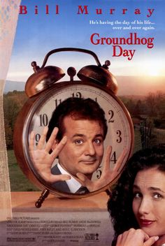"""Groundhog Day"" 1993  I have seen this movie more times than anyone should be allowed.  Love it!"