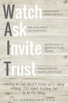 WAIT . . . watch, ask, invite, trust!