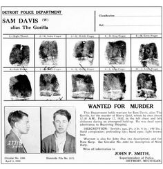 "Sam Davis AKA ""The Gorilla."" He was a member of the Purple gang, he was a strong arm and extortionist. He was not smart but had great strength. He was ferocious and was suspected in participating in the 1934 murder of the Sugar House Gang boss, Henry Shorr. From: Detroit's Infamous Purple Gang by Paul R. Kavieff Alvin Karpis, Baby Face Nelson, Detroit Police Department, Bugsy Siegel, Mobsters, Al Capone, Gangsters, Underworld, Greatest Hits"
