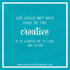 God want me to be creative!