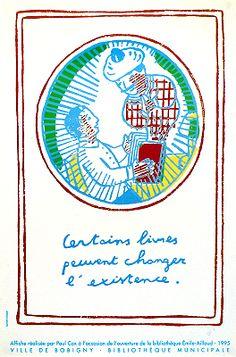 Certains livres peuvent changer l'existence/ affiche réalisée par Paul Cox à l'ocassion de l'overture de la bibliothèque Émile-Aillaud [1995?]