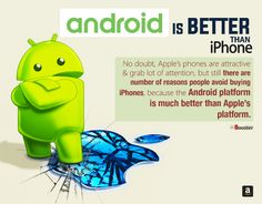 The Android platform is much better, simpler to use, and flexible with lots of functionality than Apple platform iPhone. Let us figure out which one is better and ideal for you! Here are some important reasons those prove how the Android phones are better than that of Apple's iOS iPhones.