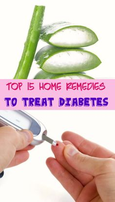 Top 15 Home Remedies to Treat #Diabetes #HomeRemedies for diabetes #NaturalTreatment to cure Diabetes #HealthAndWellness #HealthMatters