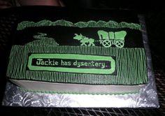 @Ashley Varley Anthony Oregon Trail cake