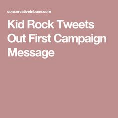 Kid Rock Tweets Out First Campaign Message Kid Rock, Michigan, Campaign, Messages, Kids, Young Children, Boys, Children