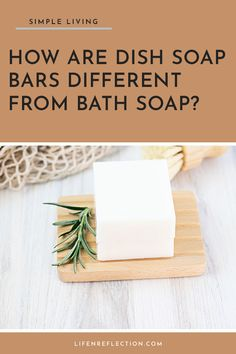 How are dish soap bars different that bath soap?