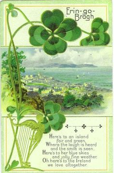 """1911 (post mark) post card -- """"Erin Go Bragh - Here's to an island fair and green, Where the laugh is heard and the smile is seen, Here's to her blue skies and jolly fine weather, Oh here's to the Ireland we love altogether"""" St Paddys Day, St Patricks Day, Saint Patricks, Erin Go Braugh, Irish Quotes, Irish Sayings, Quotes Quotes, Irish Blessing, Irish Celtic"""