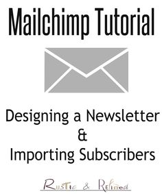 Mailchimp Tutorial - Import Subscribers & Creating a Newsletter | Rustic & Refined
