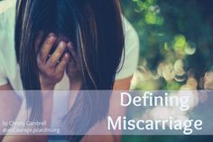 Defining Miscarriage – enCourage