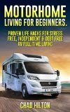 Free Kindle Book -  [Sports & Outdoors][Free] Motorhome Living for Beginners.  Proven Life Hacks for Stress Free, Debt Free, Independent & Full Time Living: (Simple Motorhome Living For Beginners, motorhome life,  live in a car, live in a van)
