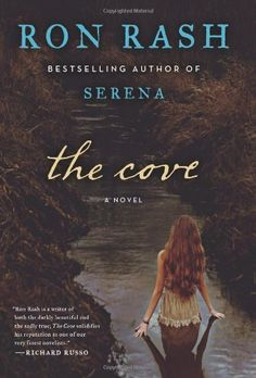 The Cove: A Novel by Ron Rash, There's something about nature and mystery that can't be untangled.
