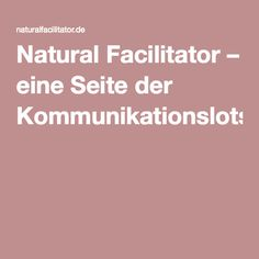 Natural Facilitator – eine Seite der Kommunikationslotsen