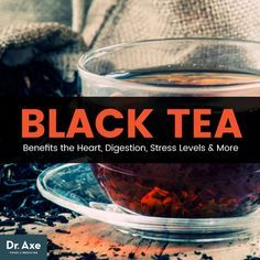 Black tea benefits - Dr. Axe http://www.draxe.com #health #holistic #natural