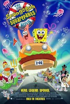 """Film poster showing SpongeBob SquarePants (right) and Patrick Star (left) on a car shaped like a sandwich. Below them are various Bikini Bottom residents watching the pair, including Mr. Krabs, Squidward Tentacles, and Sandy Cheeks. In the upper left side of the image is the film title. Below the tagline is shown reading """"Hero. Legend. Sponge."""" above the production details and the theatrical release date."""