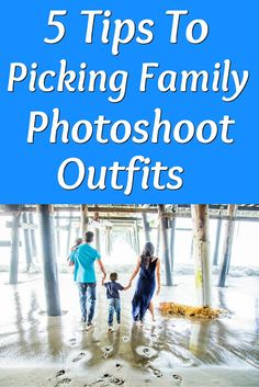 5 Tips To Picking Family Photoshoot Outfits