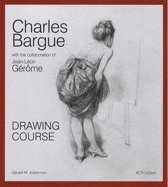 Livre : Drawing course - Charles Bargue with the collaboration of Jean-Léon Gérôme - Charles Bargue and Jean-léon Gérôme - Editions Art Création Réalisation