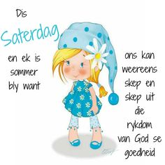 Lekker Dag, Goeie More, Afrikaans Quotes, Good Morning, Amanda, Van, Messages, Character, Buen Dia